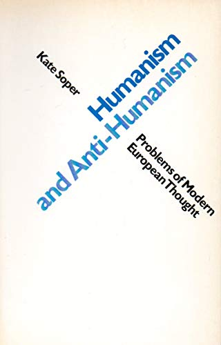 9780091629311: Humanism and Anti-Humanism (Problems of Modern European Thought)