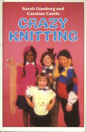 9780091632908: Crazy Knitting