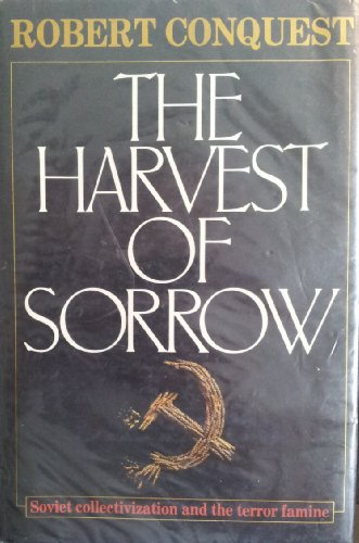 9780091637507: The Harvest of Sorrow: Soviet Collectivization and the Terror-famine