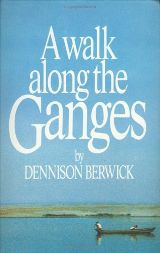 9780091637606: A Walk Along the Ganges