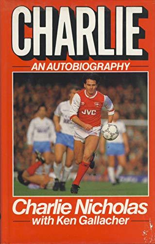 9780091638207: Charlie Nicholas. An Autobiography