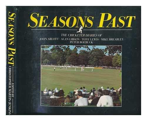 9780091638504: Seasons Past: The Cricketer Diaries of John Arlott, Alan Gibson, Tony Lewis, Mike Brearley & Peter Roebuck