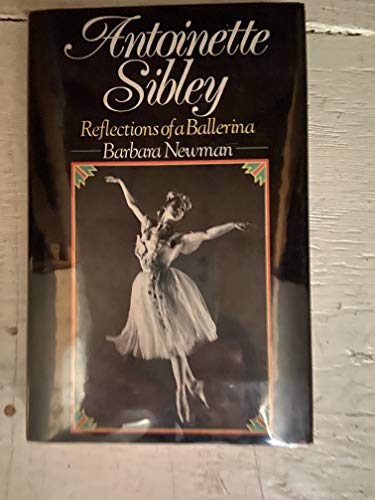 9780091640002: Antoinette Sibley : Reflections of a Ballerina