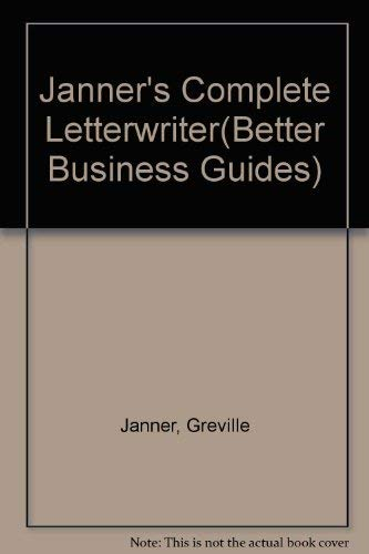 9780091640514: Janner's Complete Letterwriter(Better Business Guides)