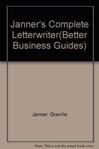 9780091640514: Janner's Complete Letterwriter(Better Business Guides)