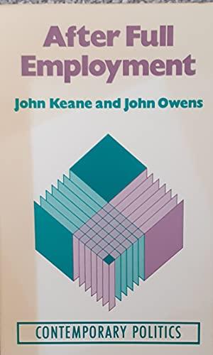 9780091640910: After Full Employment (Contemporary Politics, Vol 6)