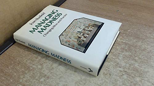 9780091641108: Managing Madness: Changing Ideas and Practice