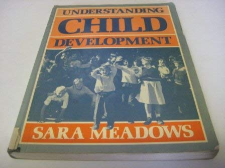 Understanding Child Development: Meadows, Sara
