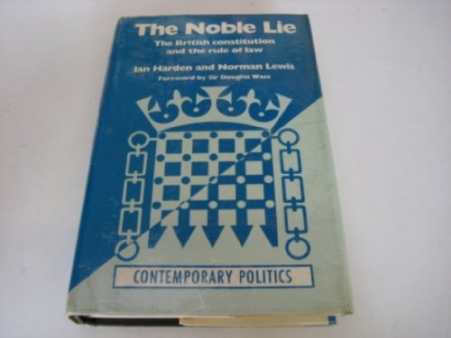 9780091641306: Noble Lie: British Constitution and the Rule of Law (Contemporary Politics)