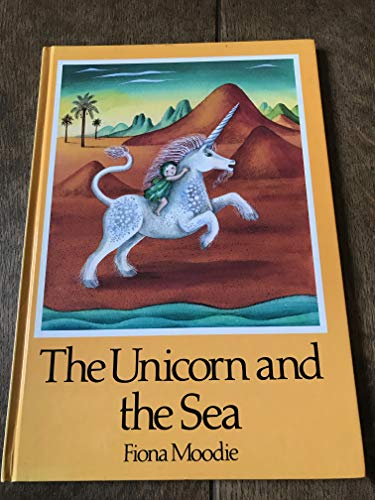 9780091646202: The Unicorn and the Sea