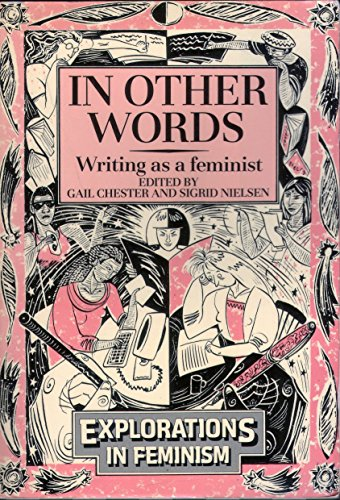 9780091646813: In Other Words: Writing as a Feminist (Explorations in feminism)