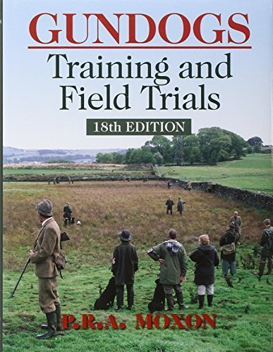 Gundogs: Training and Field Trails: Moxon, P. R. A.
