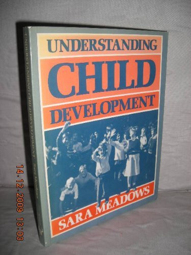 Understanding Child Development: Psychological Perspectives in an: Meadows, Sara