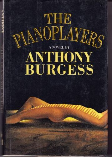 The Pianoplayers: Anthony Burgess