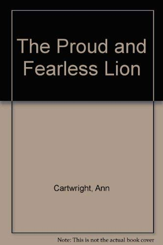 9780091652708: The Proud and Fearless Lion
