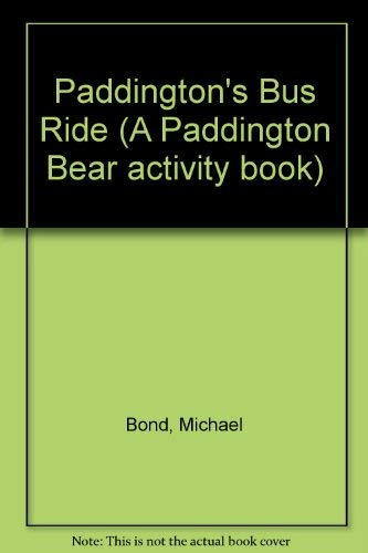 9780091653101: Paddington's Bus Ride (A Paddington Bear activity book)