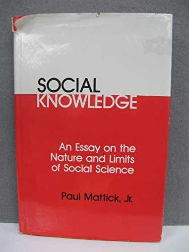 Social knowledge : an essay on the nature and limits of social science: MATTICK, PAUL