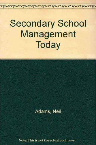 Secondary School Management Today (0091655609) by Adams, Neil
