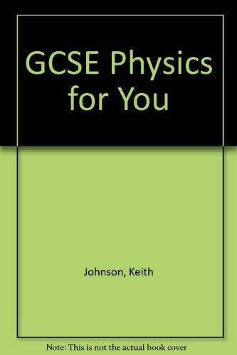 9780091655914: GCSE Physics for You