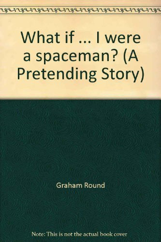 9780091656607: What If....i Were a Spaceman ?.