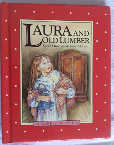 9780091657505: Laura and Old Lumber (A Lark Rise story)