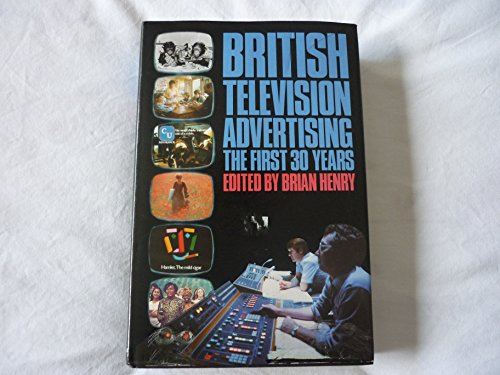 9780091658007: British Television Advertising: The First 30 Years