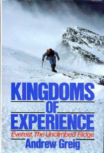 9780091658908: Kingdoms of Experience: Everest, the Unclimbed Ridge