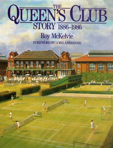 Story of the Queen's Club, 1886-1986: Roy McKelvie