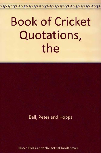 9780091661502: Book of Cricket Quotations, the