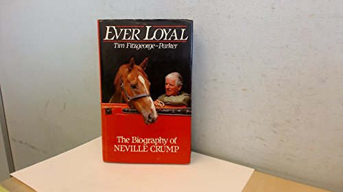9780091661908: Ever loyal: the biography of Neville Crump