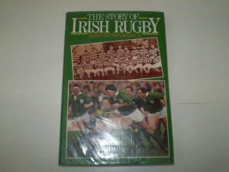 9780091662707: The Story of Irish Rugby