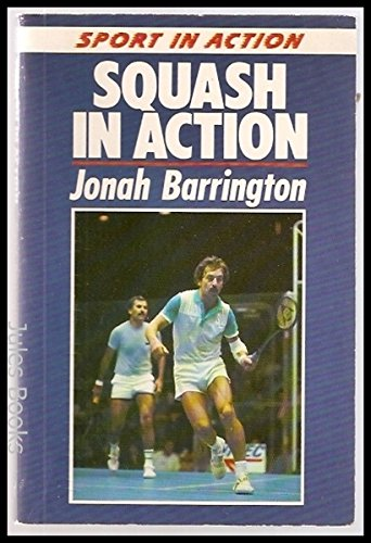 9780091662813: Squash in Action (Sport in action)