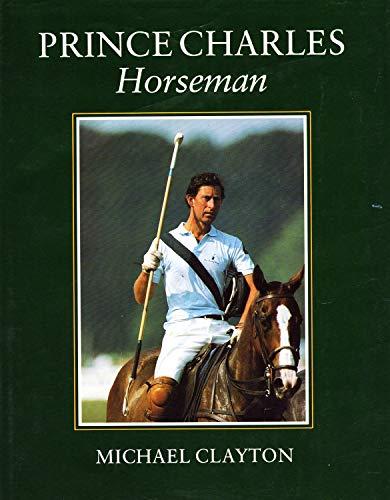 9780091663407: Prince Charles: Horseman
