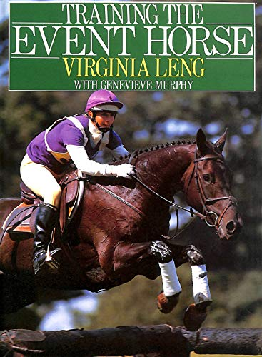 Training the Event Horse: Leng, Virginia, Murphy, Genevieve
