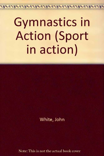 9780091663612: Gymnastics in Action (Sport in action)