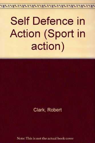 9780091663711: Self Defence in Action (Sport in action)