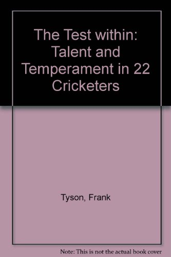 9780091664602: The Test within: Talent and Temperament in 22 Cricketers