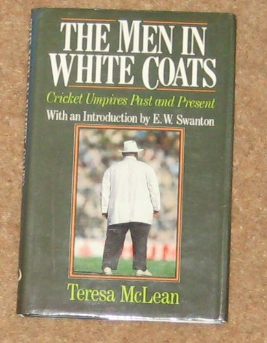 9780091665005: The Men in White Coats: Cricket Umpires Past and Present