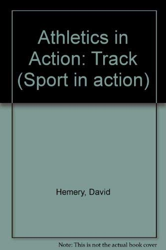 9780091666019: Athletics in Action-Track (Sports in Action)