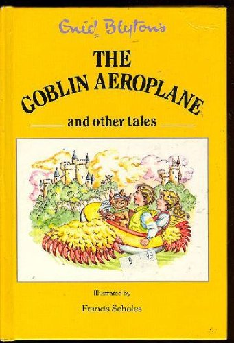 9780091671907: The Goblin Aeroplane and Other Stories