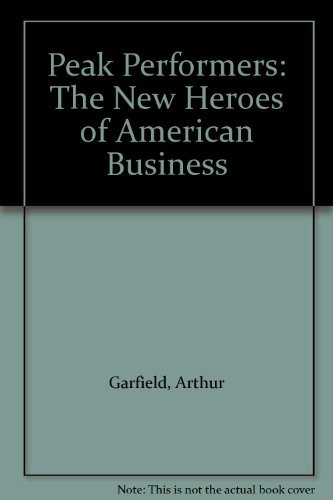 9780091673918: Peak Performers: The New Heroes of American Business