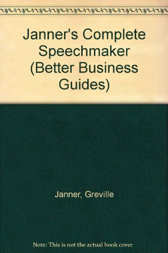 Janner's Complete Speechmaker (Better Business Guides) (0091674115) by Greville Janner