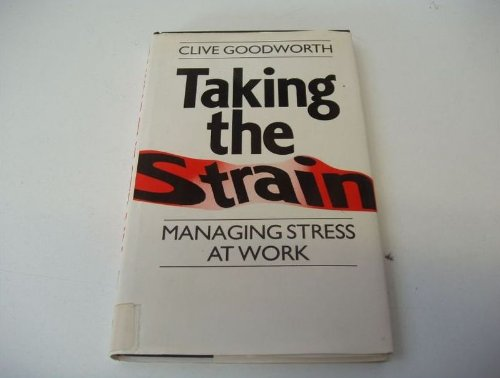 9780091674717: Taking the Strain: Managing Stress at Work