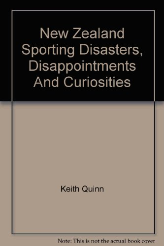 9780091675103: New Zealand Sporting Disasters, Disappointments And Curiosities