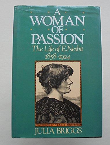 9780091682101: A Woman of Passion: The Life of E. Nesbit 1858-1924