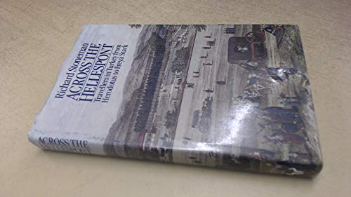 9780091683702: ACROSS THE HELLESPONT: A Literary Guide to Turkey