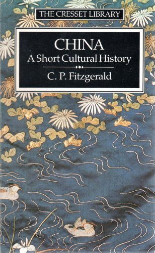 9780091687519: China: A Short Cultural History (The Cresset library)