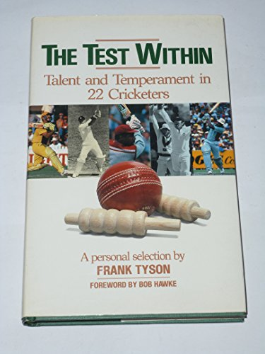 9780091689308: The test within: Talent and temperament in 22 cricketers