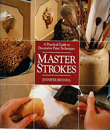 9780091690519: Master Strokes: a practical Guide to decorative Paint Techniques