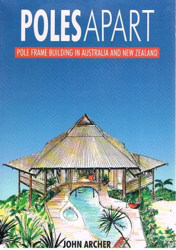 9780091691318: Poles apart; pole frame building in Australian and New Zealand